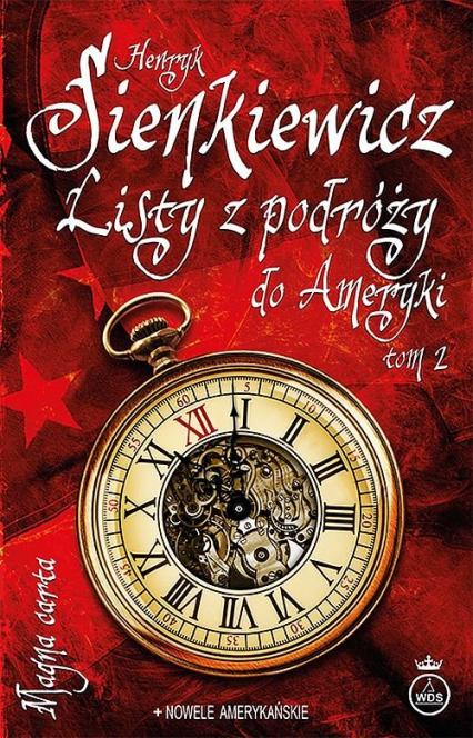 Listy z podróży do Ameryki Tom 2 - Henryk Sienkiewicz | okładka