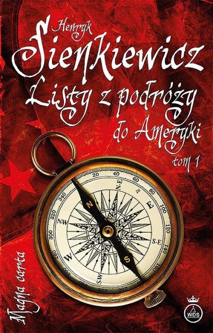 Listy z podróży do Ameryki Tom 1 - Henryk Sienkieiwcz | okładka