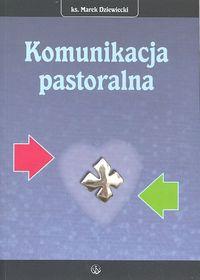 Komunikacja pastoralna - Marek Dziewiecki | okładka