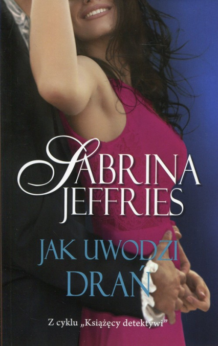 Jak uwodzi drań - Sabrina Jeffries   okładka
