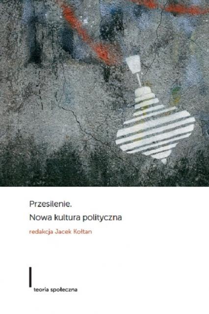 Przesilenie Nowa kultura polityczna - zbiorowa Praca | okładka
