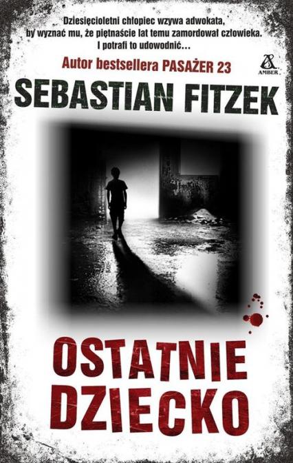 Ostatnie dziecko - Sebastian Fitzek | okładka