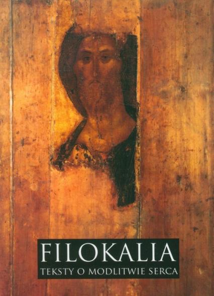 Filokalia Teksty o modlitwie serca - Józef Naumowicz | okładka