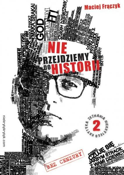 Nie przejdziemy do historii - Maciej Frączyk | okładka