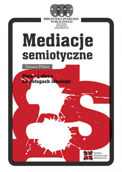 Mediacje semiotyczne - Tomasz Piekot   okładka