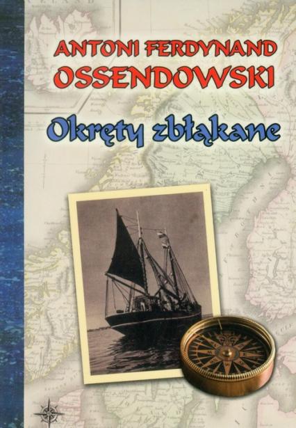 Okręty zbłąkane - Ossendowski Antoni Ferdynand | okładka