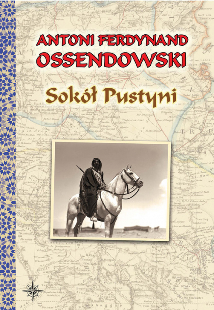 Sokół Pustyni - Ossendowski Antoni Ferdynand | okładka