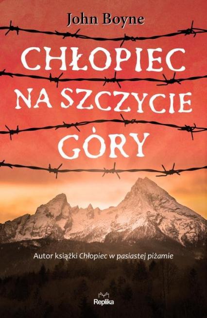 Chłopiec na szczycie góry - John Boyne | okładka