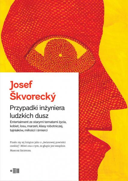 Przypadki Inżyniera Ludzkich Dusz - Josef Skvorecky | okładka