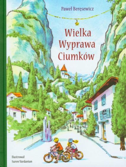 Wielka wyprawa Ciumków - Paweł Beręsewicz | okładka