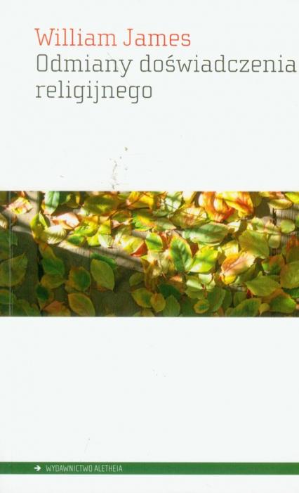 Odmiany doświadczenia religijnego - William James | okładka