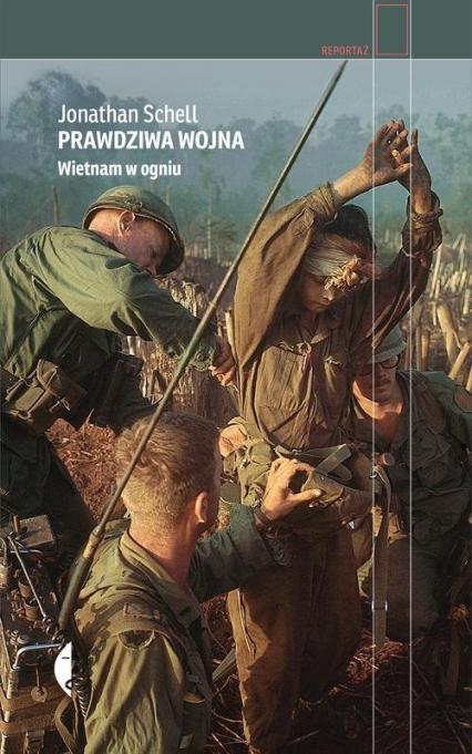 Prawdziwa wojna Wietnam w ogniu - Jonathan Schell | okładka