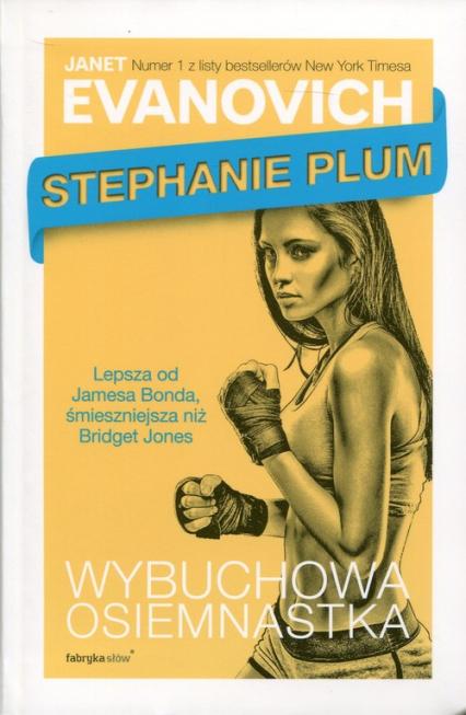 Stephanie Plum. Wybuchowa osiemnastka - Janet Evanovich | okładka