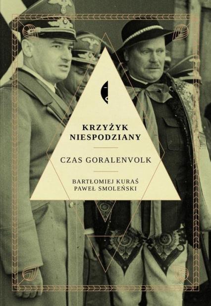 Krzyżyk niespodziany. Czas Goralenvolk - Paweł Smoleński, Bartłomiej Kuraś | okładka