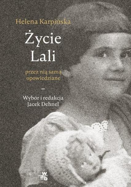 Życie Lali przez nią samą opowiedziane - Jacek Dehnel | okładka