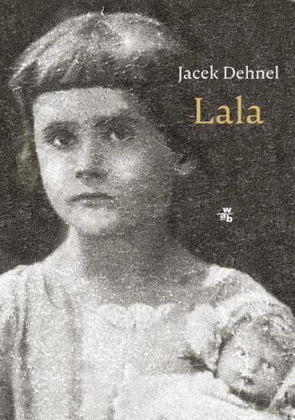 Lala - Jacek Dehnel | okładka