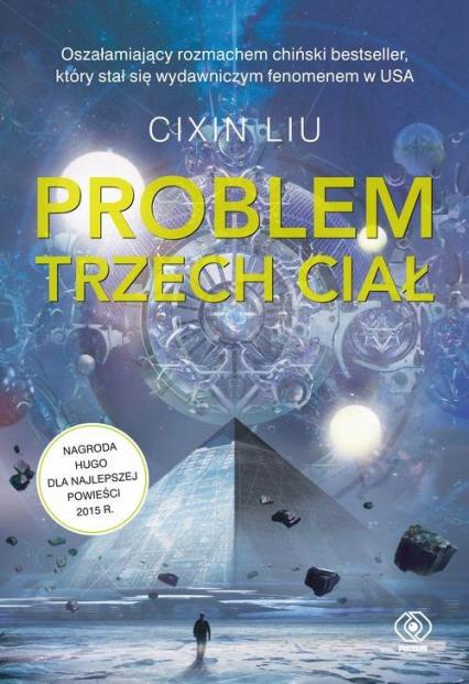 Wspomnienie o przeszłości Ziemi 1 Problem trzech ciał - Liu Cixin   okładka