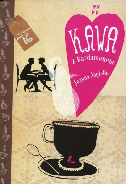 Kawa z kardamonem - Joanna Jagiełło   okładka