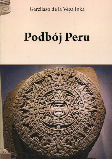 Podbój Peru - Vega Inka de la Garcilaso | okładka