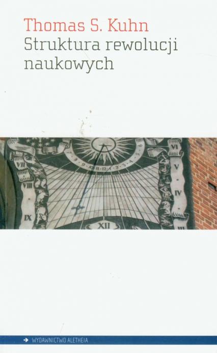 Struktura rewolucji naukowych - Kuhn Thomas S. | okładka
