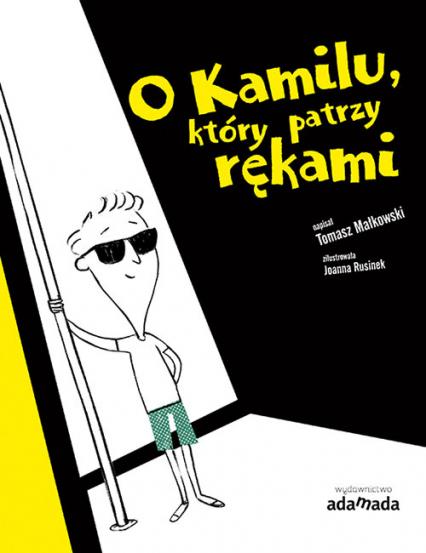 O Kamilu który patrzy rękami - Tomasz Małkowski   okładka
