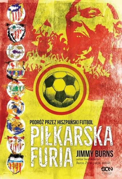 Piłkarska furia Podróż przez hiszpański futbol - Jimmy Burns | okładka