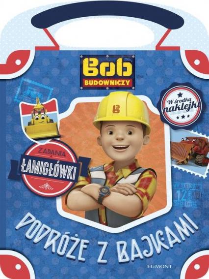 Bob Budowniczy Podróże z bajkami - Anna Porowska   okładka