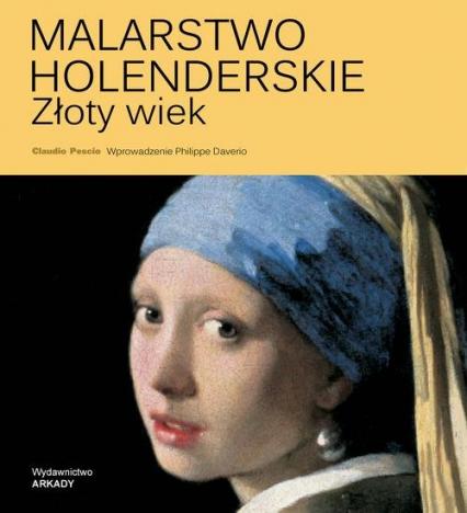 Malarstwo holenderskie Złoty wiek - Claudio Pescio | okładka