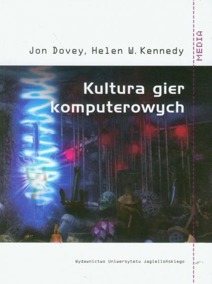 Kultura gier komputerowych - Dovey Jon, Kennedy Helen W. | okładka