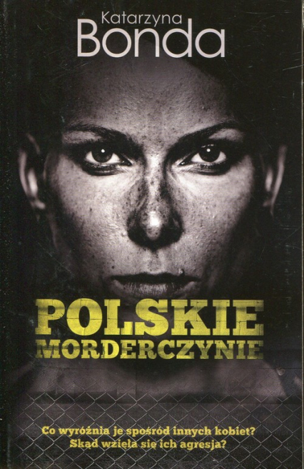 Polskie morderczynie - Katarzyna Bonda | okładka