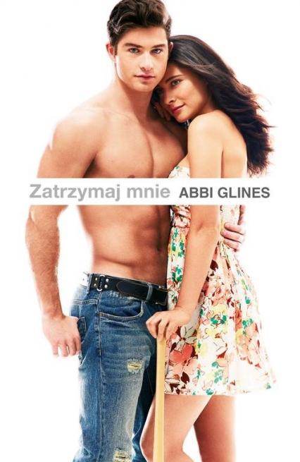 Zatrzymaj mnie - Abbi Glines | okładka