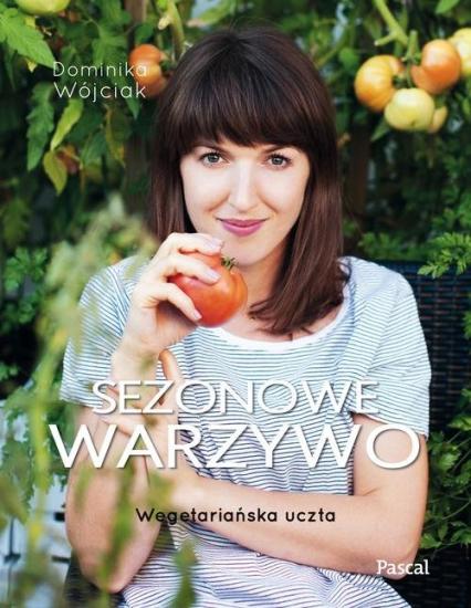 Sezonowe warzywo - Dominika Wójciak | okładka