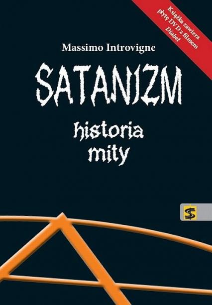 Satanizm Historia mity - Massimo Introvigne | okładka