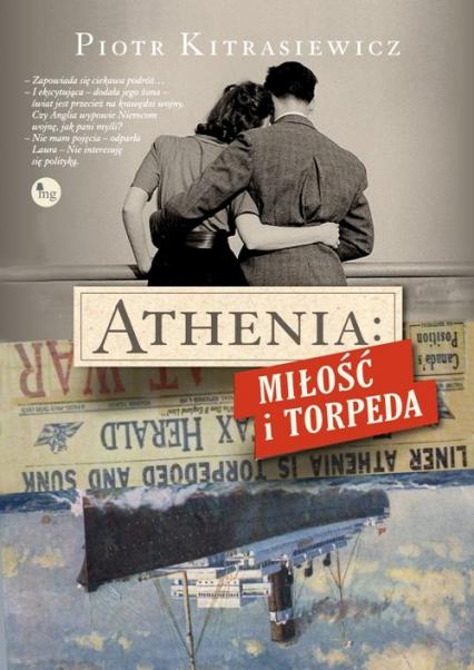 Athenia Miłość i torpeda - Piotr Kitrasiewicz | okładka