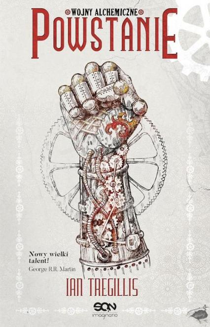 Wojny alchemiczne Tom 2 Powstanie - Ian Tregillis | okładka