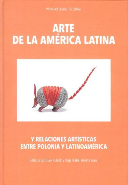 Arte de la América Latina y relaciones artísticas entre Polonia y Latinoamerica - zbiorowa Praca | okładka