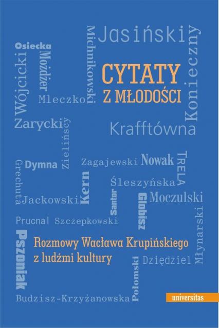 Cytaty z młodości Rozmowy Wacława Krupińskiego z ludźmi kultury - Wacław Krupiński | okładka