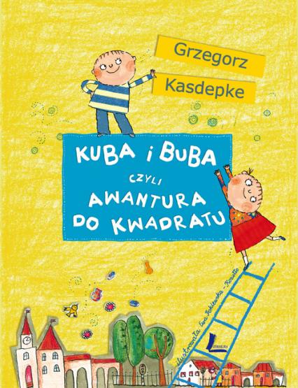 Kuba i Buba czyli awantura do kwadratu - Grzegorz Kasdepke   okładka