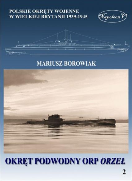 Okręt podwodny ORP Orzeł - Mariusz Borowiak | okładka