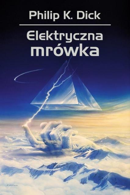 Elektryczna mrówka - Dick Philip K.   okładka