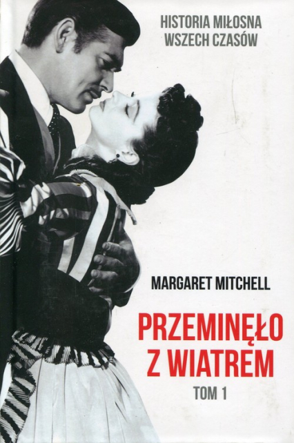 Przeminęło z wiatrem Tom 1 - Margaret Mitchell | okładka
