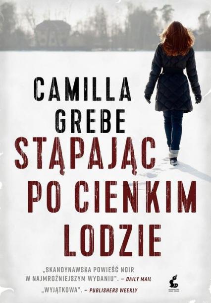 Stąpając po cienkim lodzie - Camilla Grebe | okładka