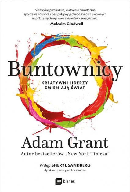 Buntownicy Kreatywni liderzy zmieniają świat - Adam Grant   okładka