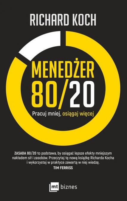 Menedżer 80/20 Pracuj mniej, osiągaj więcej - Richard Koch | okładka