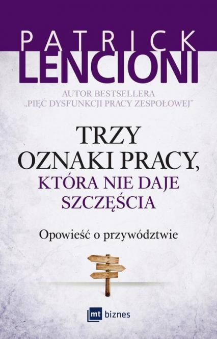 Trzy oznaki pracy, która nie daje szczęścia Opowieść o przywództwie - Patrick Lencioni   okładka