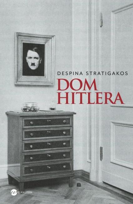 Dom Hitlera - Despina Stratigakos   okładka