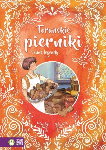 Toruńskie pierniki i inne legendy - zbiorowa praca | okładka