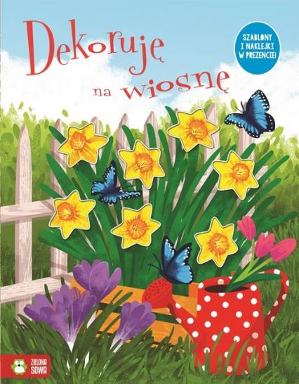 Dekoruję na wiosnę - zbiorowa praca | okładka