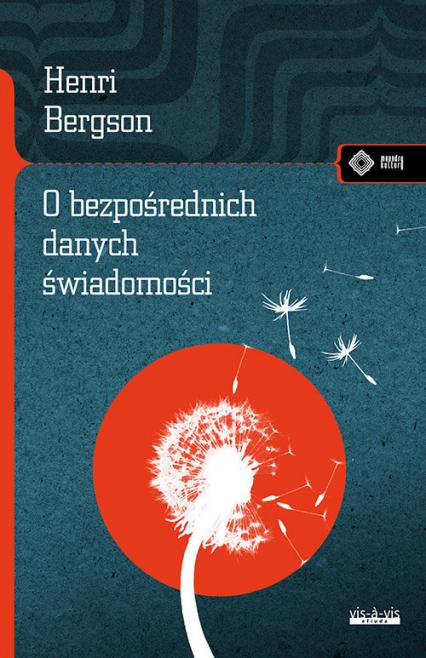 O bezpośrednich danych świadomości - Henri Bergson | okładka