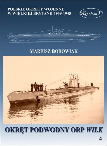 Okręt podwodny ORP Wilk - Mariusz Borowiak | okładka